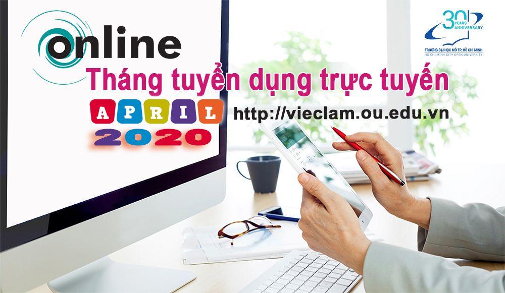 Tháng 4/2020 - Tháng tuyển dụng trực tuyến cao điểm