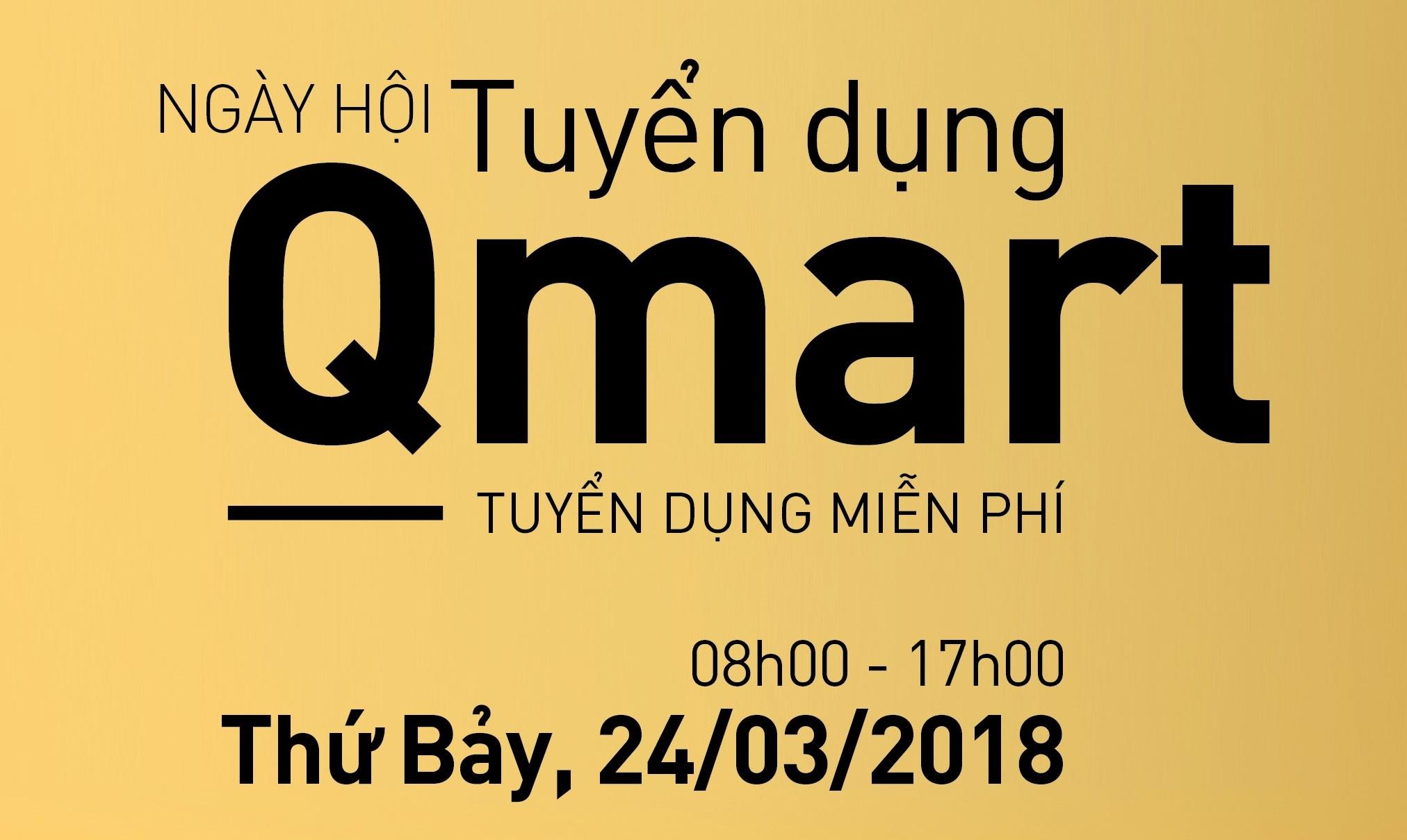 Ngày hội Tuyển dụng Qmart (24/03/2018)