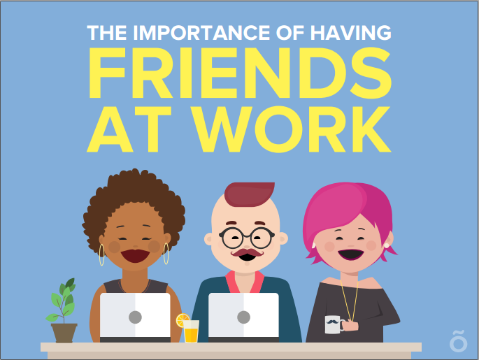 11 Incredible Reasons Why Having Friends At Work Is Important