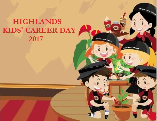 KIDS CAREER DAY AT HIGHLANDS COFFEE 2017