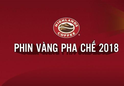 VÒNG CHUNG KẾT_HIGHLANDS COFFEE PHIN VÀNG PHA CHẾ 2018